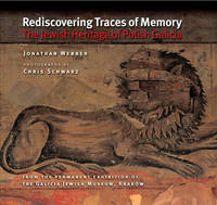 Rediscovering Traces of Memory: The Jewish Heritage of Polish Galicia by Jonathan Webber (Cardiff University, UK Cardiff University Cardiff University, UK Cardiff University, UK Cardiff University, UK Cardiff University, UK image