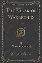 The Vicar of Wakefield by Oliver Goldsmith
