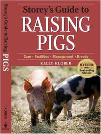 Storeys Guide to Raising Pigs by Kelly Klober