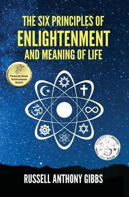 The Six Principles of Enlightenment and Meaning of Life by Russell Gibbs image