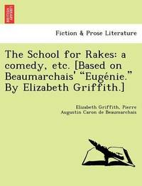 The School for Rakes by Elizabeth Griffith