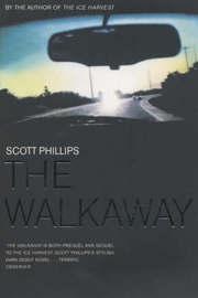 The Walkaway by Scott Phillips