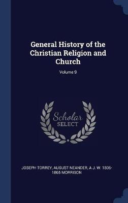 General History of the Christian Religion and Church; Volume 9 by Joseph Torrey image