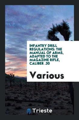 Infantry Drill Regulations by Various ~ image