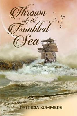 Thrown Into the Troubled Sea by Patricia Summers image