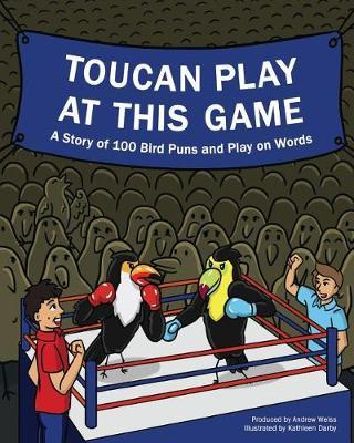 Toucan Play at This Game by Andrew J Weiss