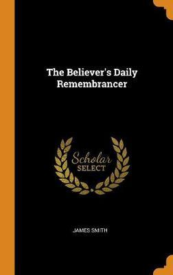 The Believer's Daily Remembrancer image