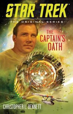 The Captain's Oath by Christopher L Bennett