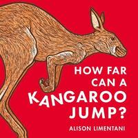 How far can a kangaroo jump? by Alison Limentani
