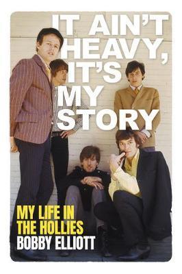 It Ain't Heavy, It's My Story by Bobby Elliott
