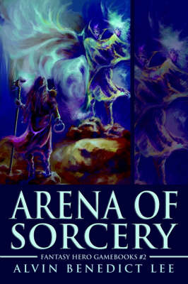 Arena of Sorcery by Alvin Benedict Lee image