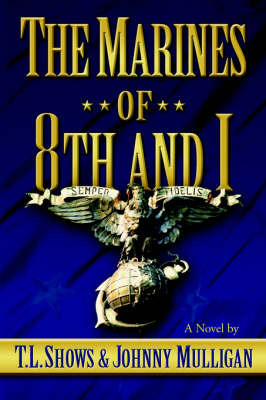 The Marines of 8th and I by TL Shows image