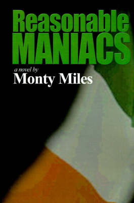 Reasonable Maniacs: For the Love of Northern Ireland by Monty Miles image