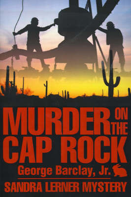 Murder on the Cap Rock by George W Barclay Jr