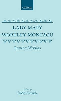 Lady Mary Wortley Montagu: Romance Writings by Mary Wortley Montagu image