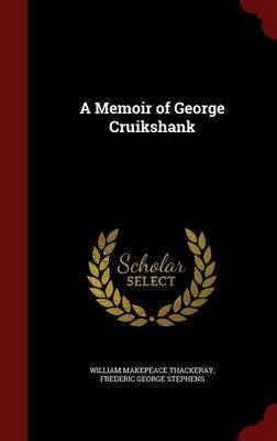 A Memoir of George Cruikshank by William Makepeace Thackeray image