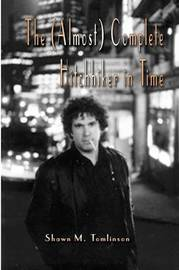 The (Almost) Complete Hitchhiker in Time by Shawn M. Tomlinson