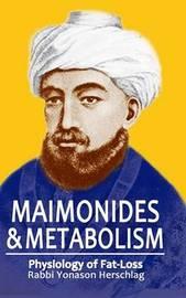 Maimonides & Metabolism by Yonason Herschlag