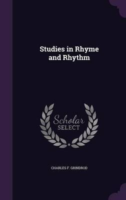 Studies in Rhyme and Rhythm by Charles F Grindrod image