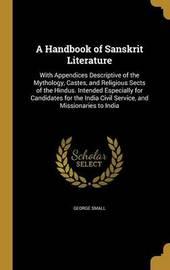 A Handbook of Sanskrit Literature by George Small