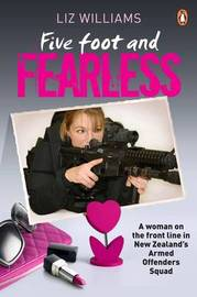 Five Foot and Fearless: A Woman on the Front Line in New Zealand by Liz Williams