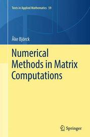 Numerical Methods in Matrix Computations by Ake Bjoerck