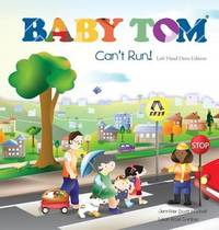 Baby Tom Can't Run Left Hand Drive Edition by Jennifer Scott Mitchell