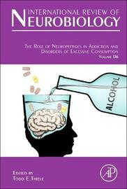 The Role of Neuropeptides in Addiction and Disorders of Excessive Consumption: Volume 136 image