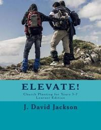 Elevate! by Dr J David Jackson image