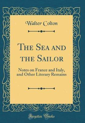 The Sea and the Sailor by Walter Colton