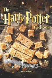 The Harry Potter Cookbook by Daniel Humphreys