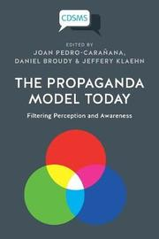 The Propaganda Model Today