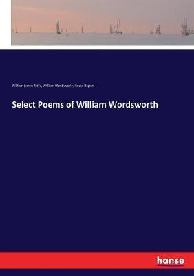 Select Poems of William Wordsworth by William James Rolfe