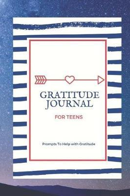Gratitude Journal For Teens by R West Publishing