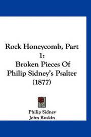 Rock Honeycomb, Part 1: Broken Pieces of Philip Sidney's Psalter (1877) by Sir Philip Sidney, Sir