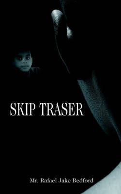 Skip Traser by Rafael Jake Bedford