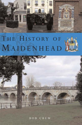 The History of Maidenhead by Bob Crew