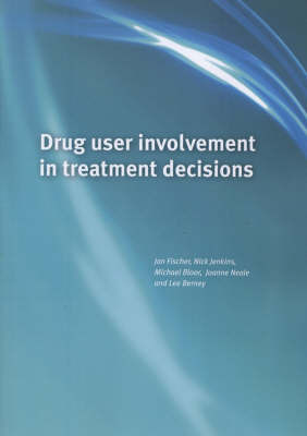 Drug User Involvement in Treatment Decisions by Michael Bloor