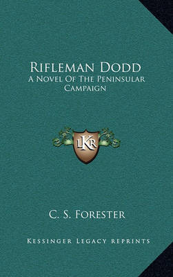 Rifleman Dodd: A Novel of the Peninsular Campaign by C.S. Forester