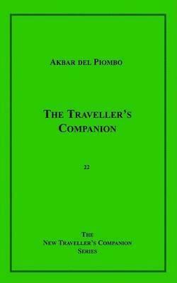 The Traveller's Companion by Akbar del Piombo