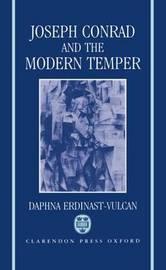 Joseph Conrad and the Modern Temper by Daphna Erdinast-Vulcan