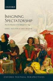 Imagining Spectatorship by John J. McGavin