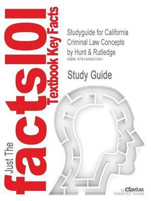 Studyguide for California Criminal Law Concepts by Rutledge, Hunt &, ISBN 9780536730497 by Cram101 Textbook Reviews image