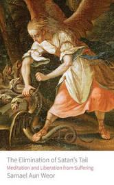 Elimination of Satan's Tail by Samael Aun Weor