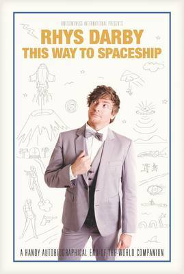 This Way to Spaceship by Rhys Darby