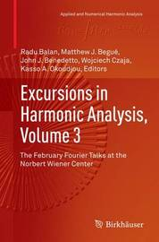 Excursions in Harmonic Analysis, Volume 3 image