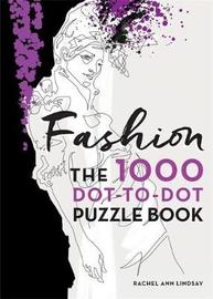 Fashion: The 1000 Dot-to-Dot Book by Rachel Ann Lindsay
