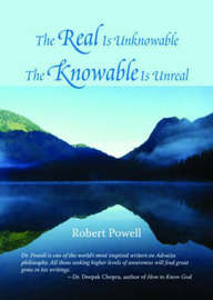 The Real Is Unknowable by Robert Powell