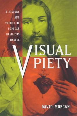 Visual Piety by David Morgan image