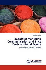 Impact of Marketing Communication and Price Deals on Brand Equity by Zeeshan Akbar